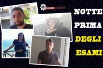 """""""Notte Prima degli Esami"""": le emozioni ce la raccontano Sara, Alfonso, Alessia, Gianmarco"""